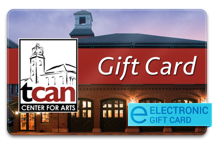 The Center for Arts in Natick (TCAN) E-Gift Card