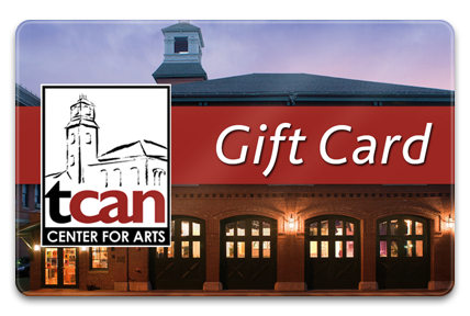 The Center for Arts in Natick (TCAN) Physical Gift Card